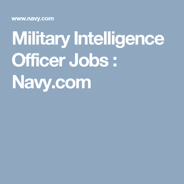 Military Intelligence Officer Jobs : Navy.com | United States Navy ...