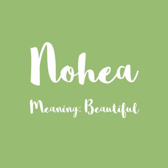 Nohea   Writing   Hawaiian girl names, Baby names, Baby girl