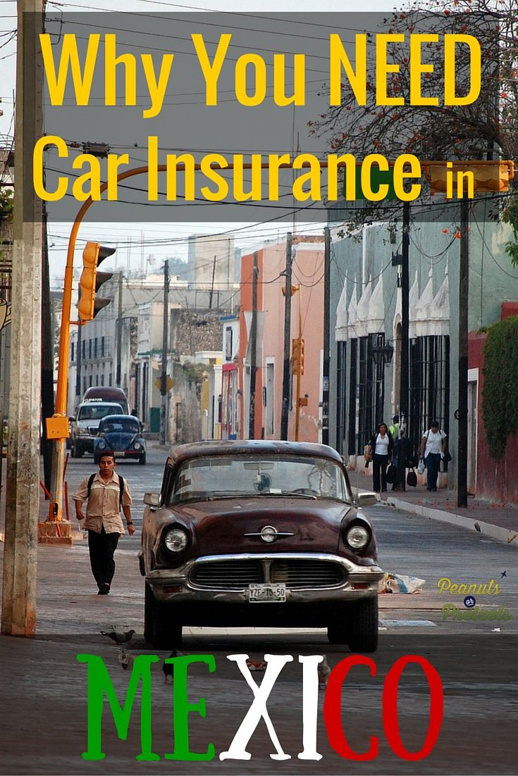 Why You Need Car Insurance For Mexico With Images Car Insurance