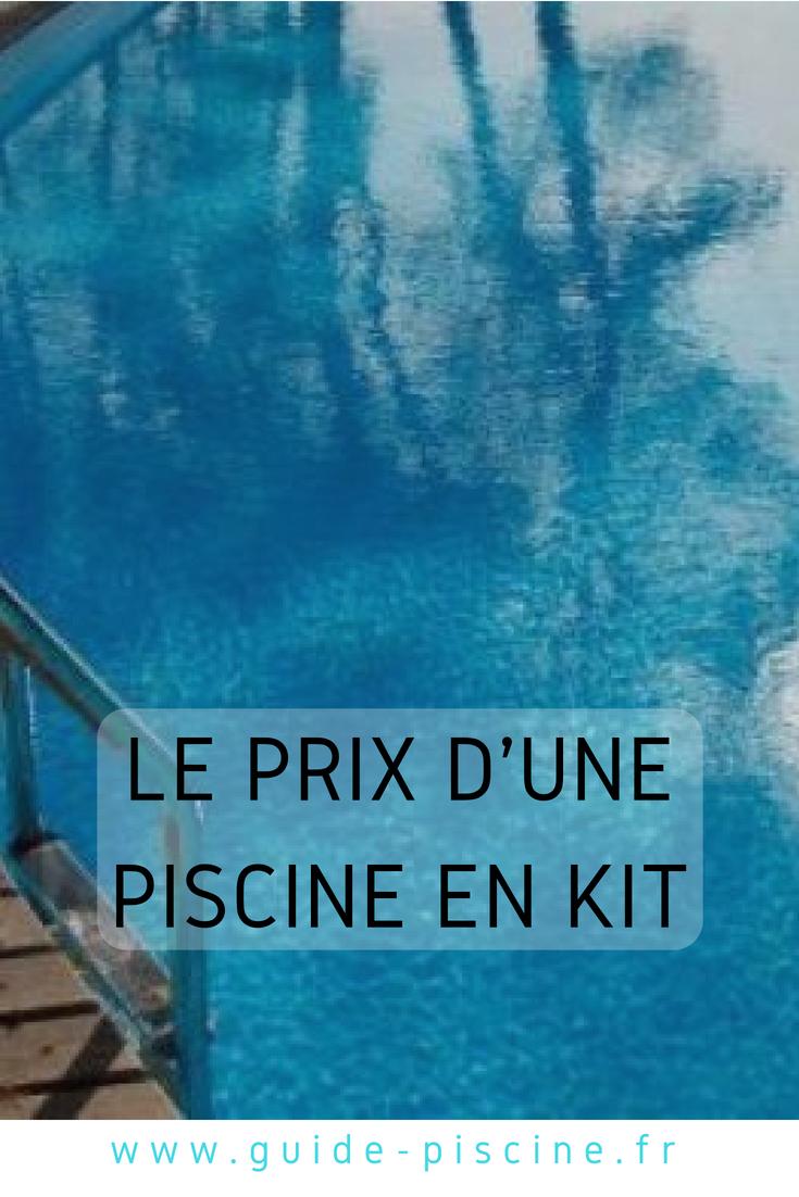Le prix d'une piscine en kit : préparez votre budget | Piscine enterrée | Piscine en kit ...