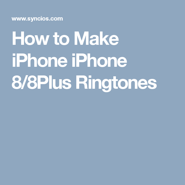 After You Got Your New Iphone 8 Or Iphone 8 Plus To Be Different You Start To Think How To Make A Cool Ringtone For Your Own Ipho Iphone 8 Iphone How To Make
