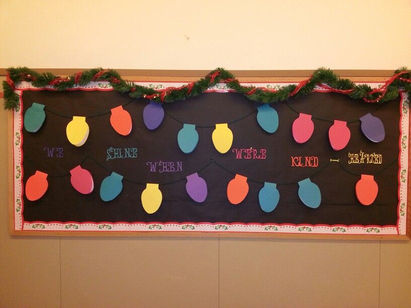 Christmas lights bulletin board We had all the kids in our classroom write about being kind. And stuck them inside of lights.