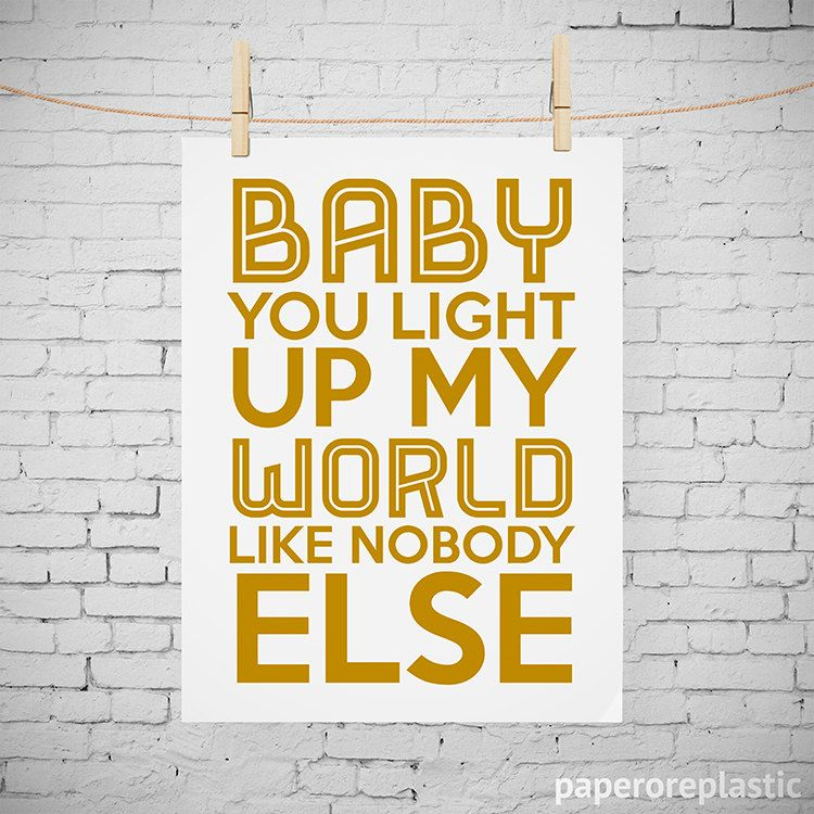Baby You Light Up My World Like Nobody Else Typography Art Print ...
