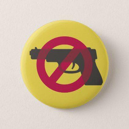 Gun Control Anti Violence Anti Gun Symbol Sign Pinback Button Cyo