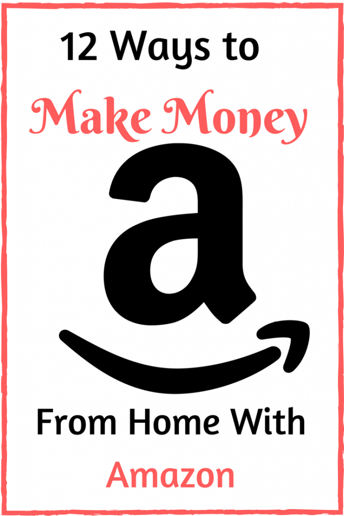12 Amazing Ways to Make Money From Home With Amazon | Opportunity ...