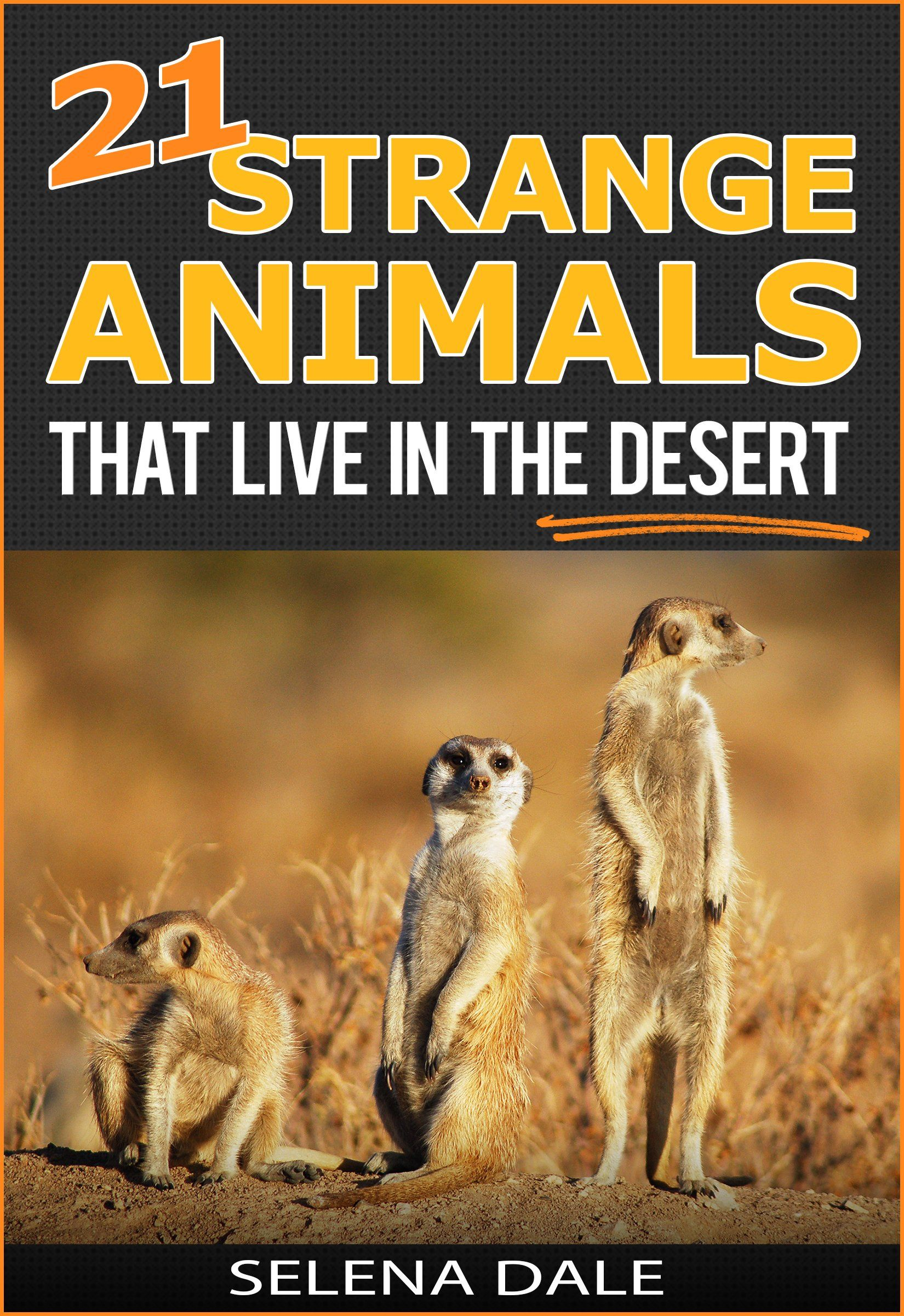 21 Strange Animals That Live In The Desert Extraordinary Animal Photos Facinating Fun Facts For Kids Book Weird Animals Fun Facts For Kids Facts For Kids