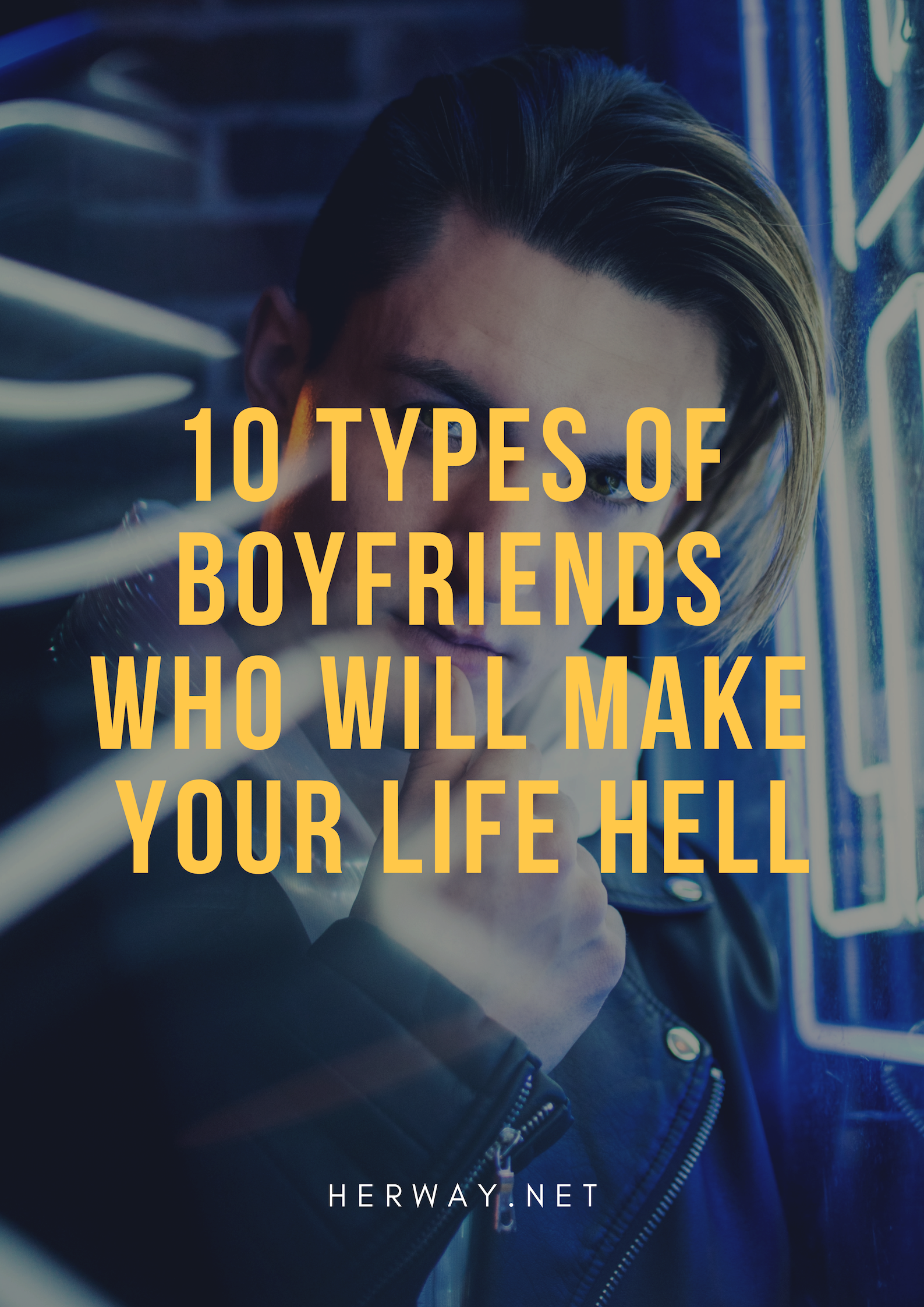 10 Types Of Boyfriends Who Will Make Your Life Hell | Relationship