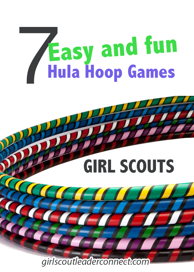 7 Fun Games To Play With Your Troop Using Hula Hoops Girl Scout All About Girl Scout Camping Girl Scout Leader Girl Scout Juniors