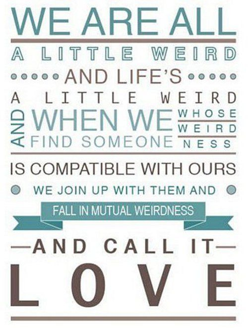 We Are All A Little Weird And Life's A Little Weird And When We Find Enchanting Dr Seuss Weird Love Quote Poster