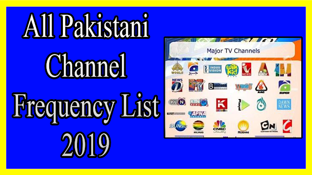All Pakistani Channel Frequency List 2019 All Pakistani