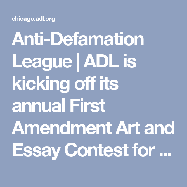 anti defamation league adl is kicking off its annual first  anti defamation league adl is kicking off its annual first amendment art and essay