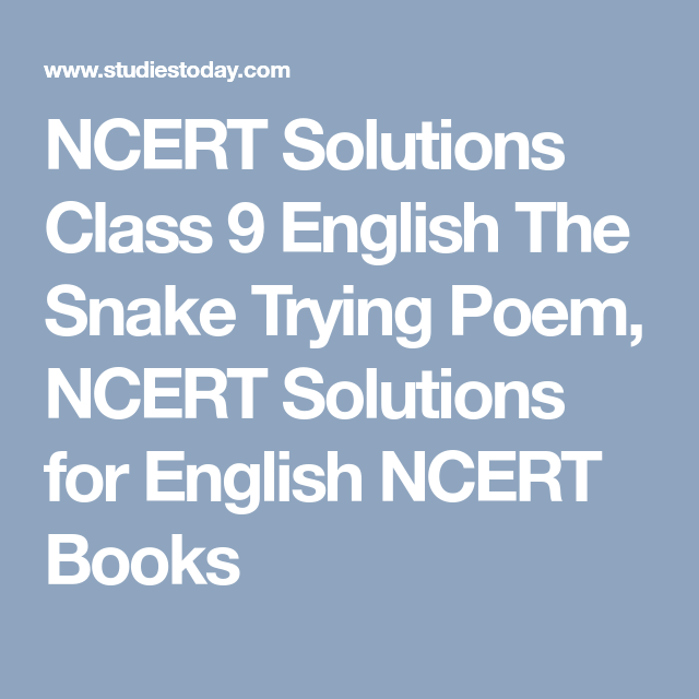 NCERT Solutions Class 9 English The Snake Trying Poem, NCERT