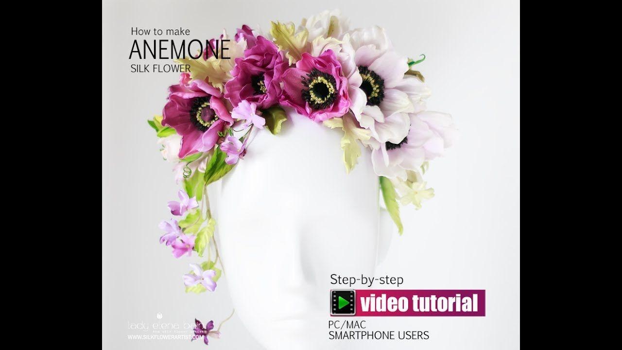 Diy Silk Anemone Video Tutorial Fabric Flower Pinterest