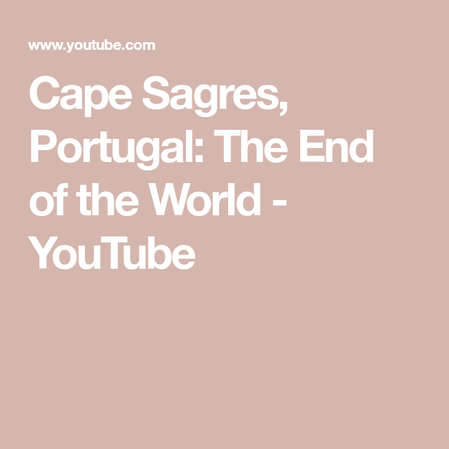 Cape Sagres Portugal The End Of The World Youtube Travel Reizen