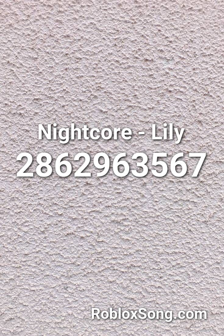Nightcore Lily Roblox Id Roblox Music Codes In 2020