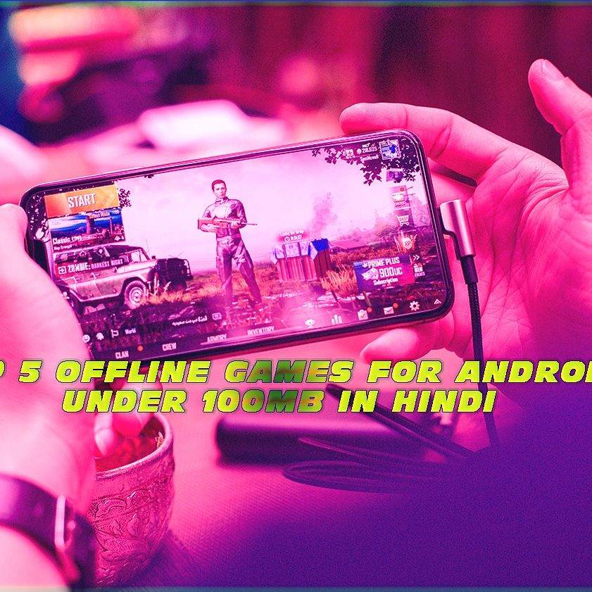 TOP 5 OFFLINE GAMES FOR ANDROID UNDER 100MB IN HINDI in