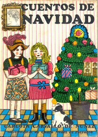 Autora: Carvallo, Carlota / Ilustradora: Charo Núñez de Patrucco / Género: Narrativo. Cuento. / Libro ilustrado.