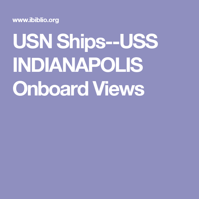 USN Ships--USS INDIANAPOLIS Onboard Views