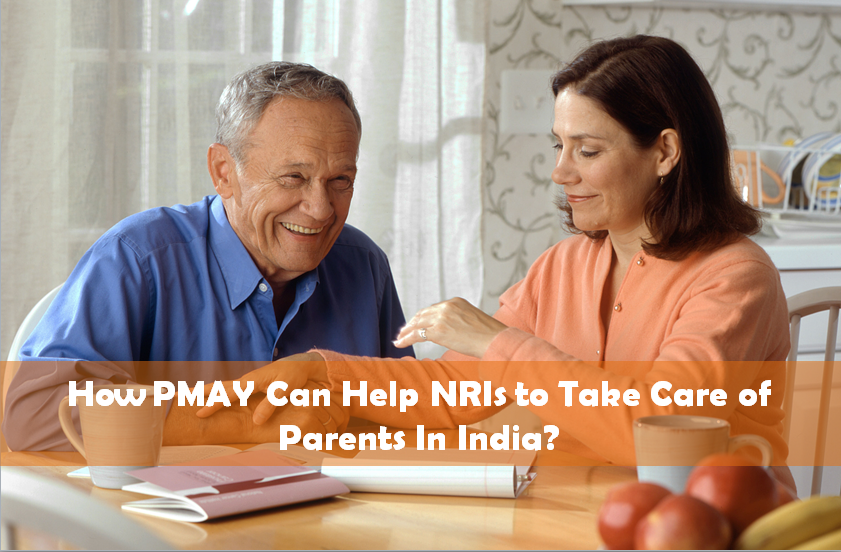 How PMAY Can Help NRIs to Take Care of Parents In India