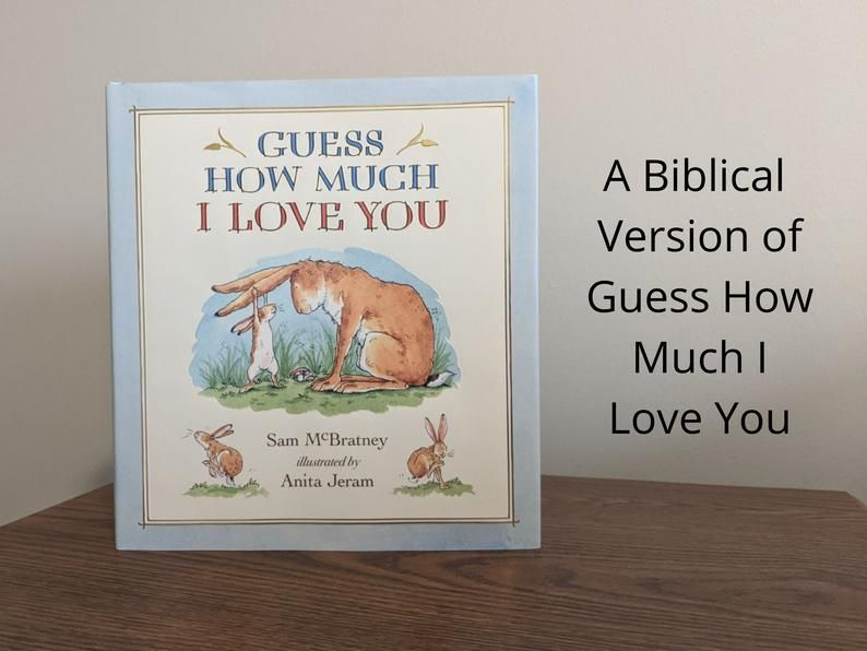 Biblical version of guess how much i love you by sam