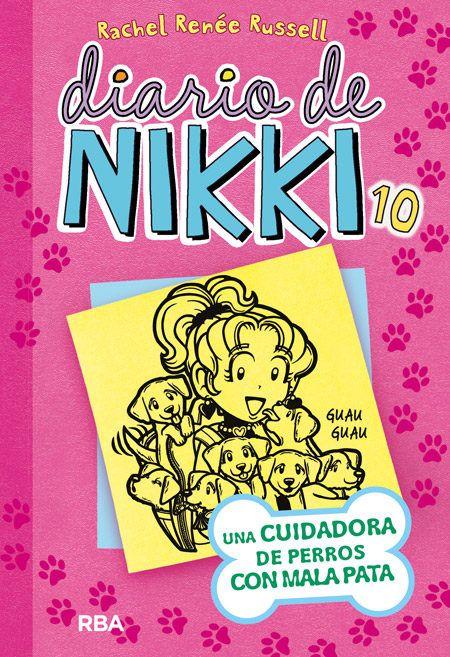 Diario De Nikki 10 Rachel Renée Misión De Nikki Ocultar 7 Cachorros A 2 Padres A Todo Un Instituto Y A 1 Chica Mani El Diario De Nikki Dork Diaries Libros