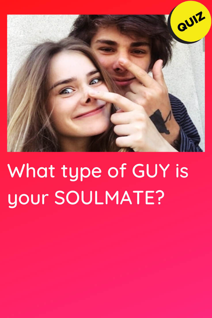 Personality Quiz: What type of guy is your soulmat