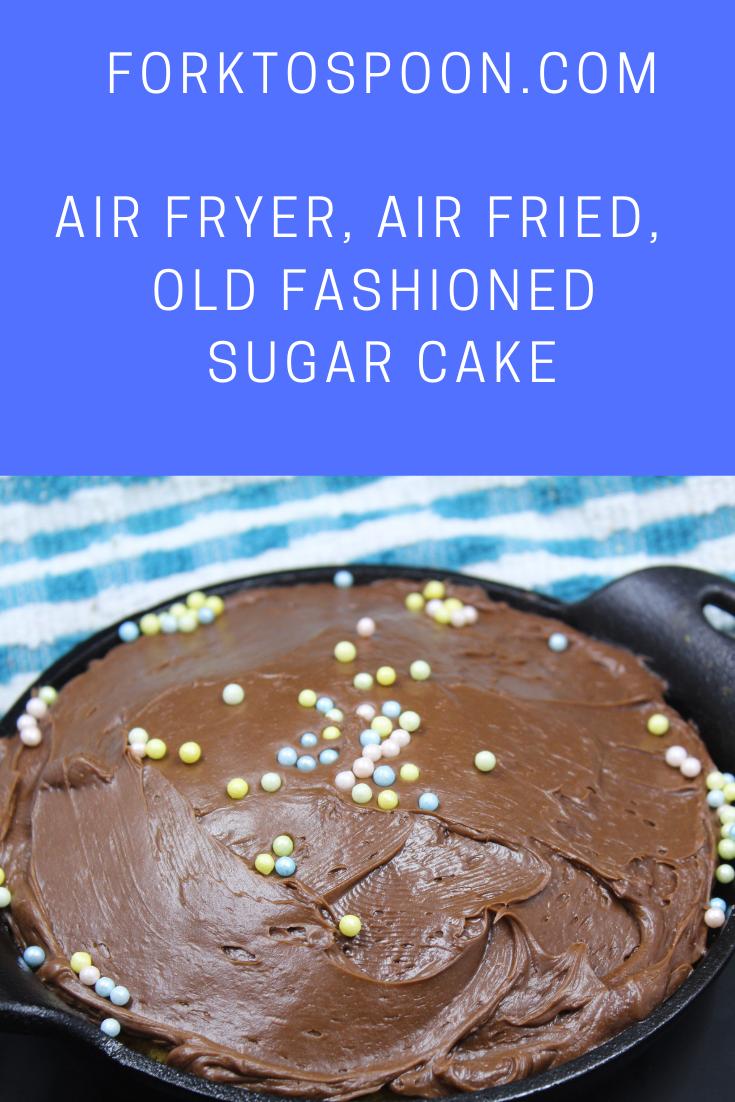 Air Fryer, Air Fried, Old Fashioned Sugar Cake Recipe