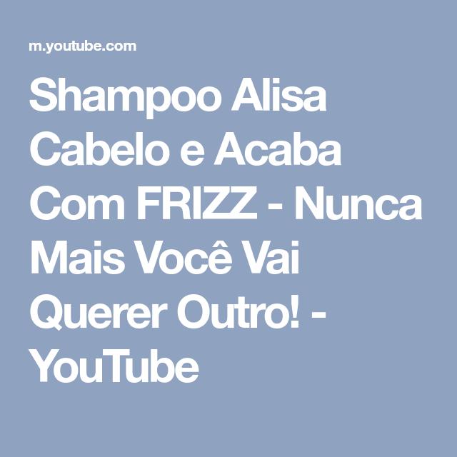 Shampoo Alisa Cabelo e Acaba Com FRIZZ - Nunca Mais Você Vai Querer Outro! - YouTube