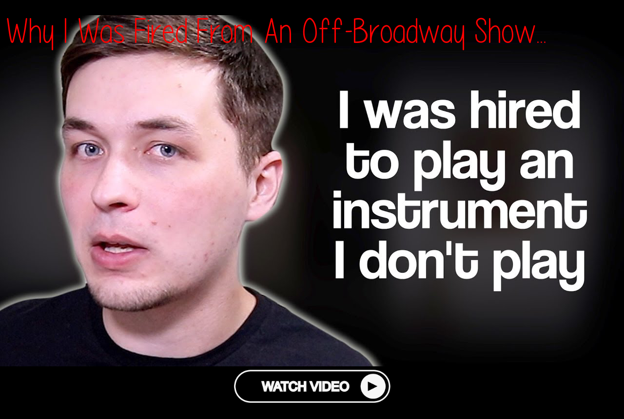 Why I Was Fired From An Off Broadway Show