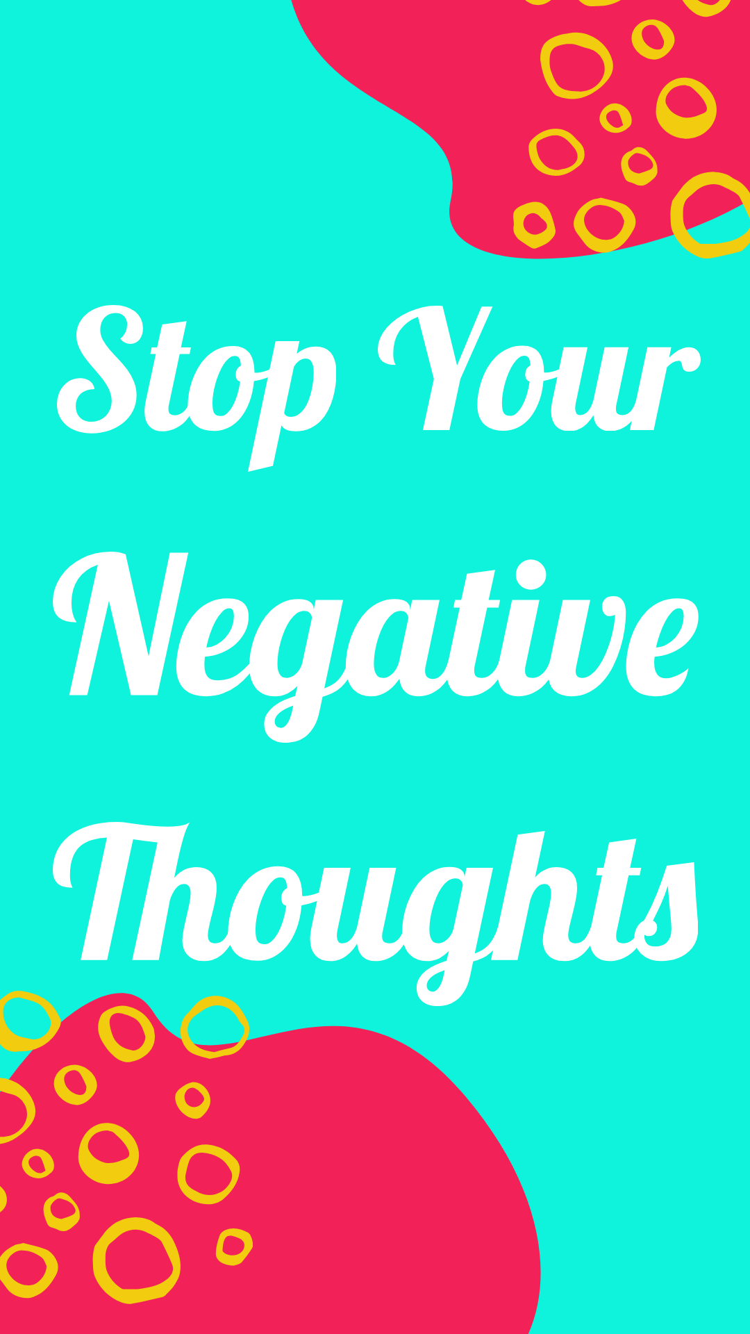 Stop Your Negative Thoughts