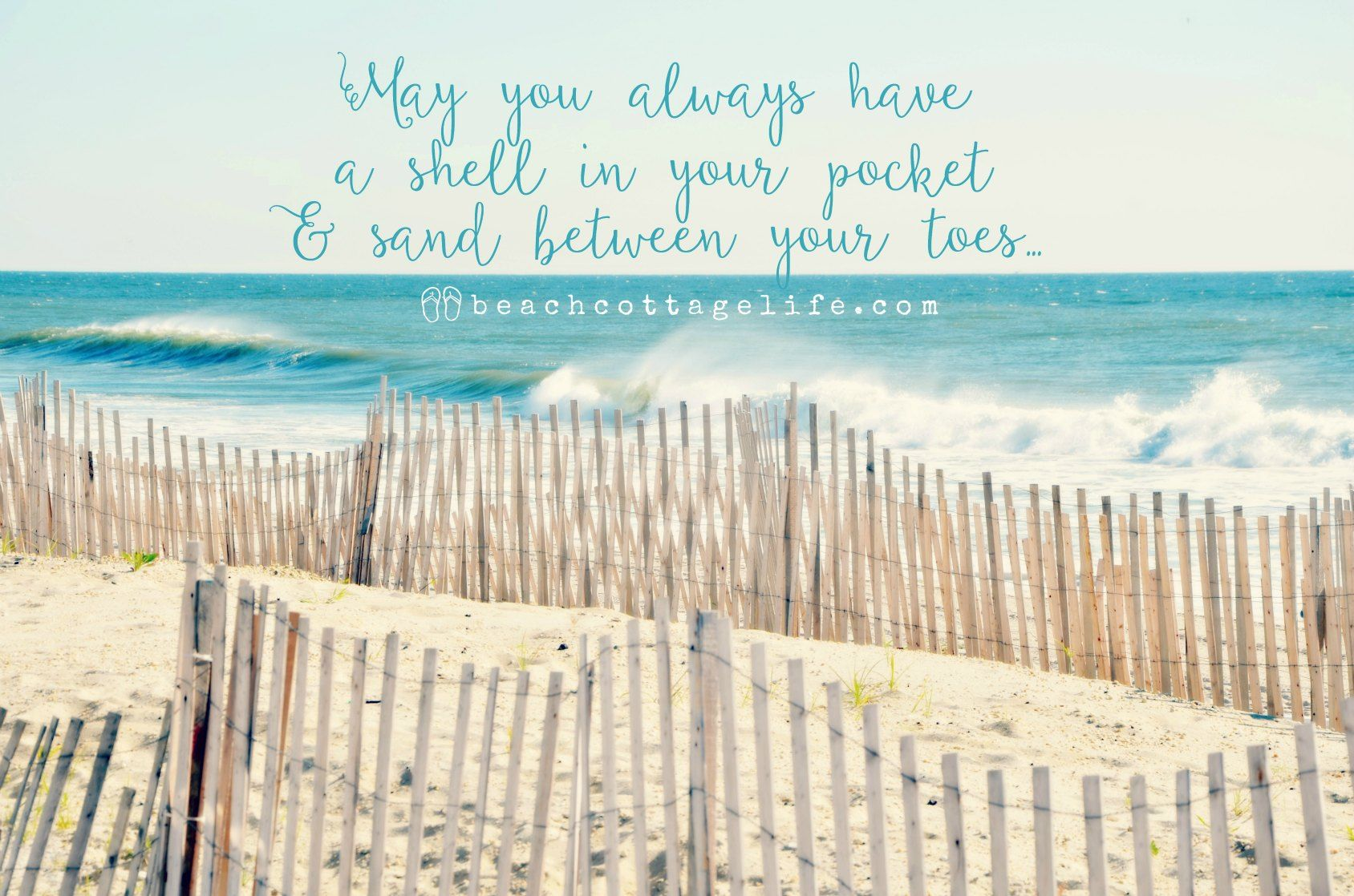 May you always have a shell in your pocket & sand between your toes! This photo featured in the 2016 Beach Cottage Life wall calendar! $19.99