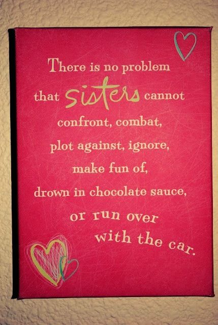 Sisters Sister Quotes Love My Sister Sisters