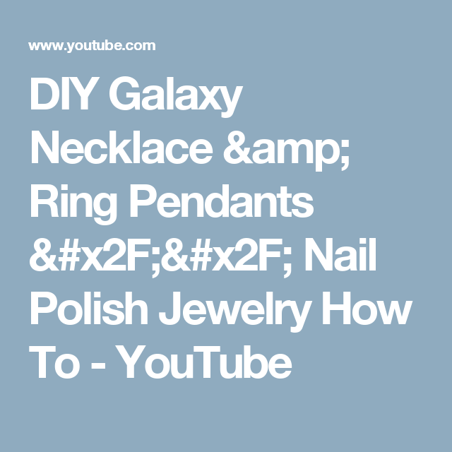 DIY Galaxy Necklace & Ring Pendants // Nail Polish Jewelry How To - YouTube