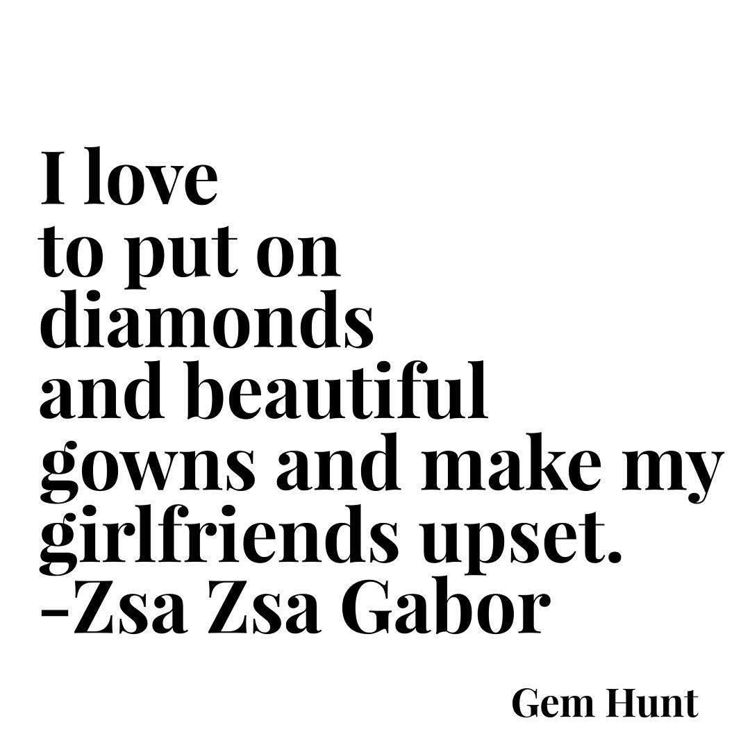 Zsa Zsa Gabor Quotes: Jewelry Quote, Zsa Zsa Gabor, Diamonds