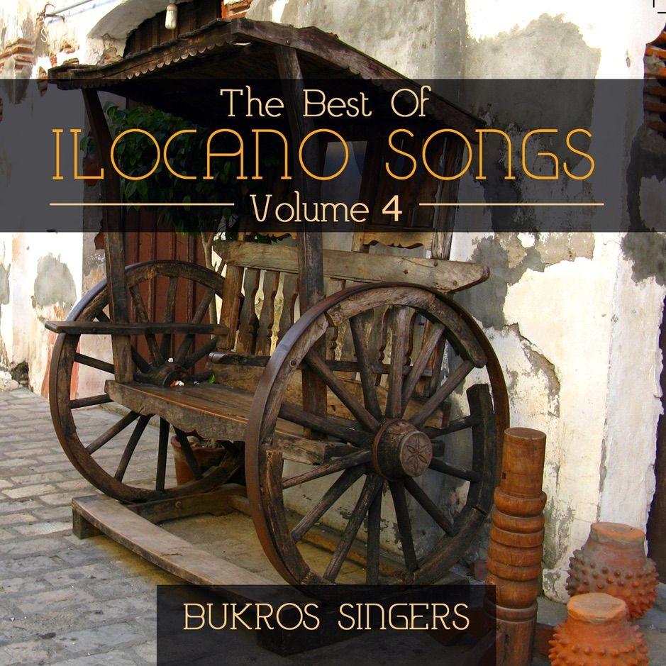 The Best Of Ilocano Songs Vol 4 By Bukros Singers Ad Vol Bukros Singers Listen Affiliate In 2020 Songs Singer Good Things