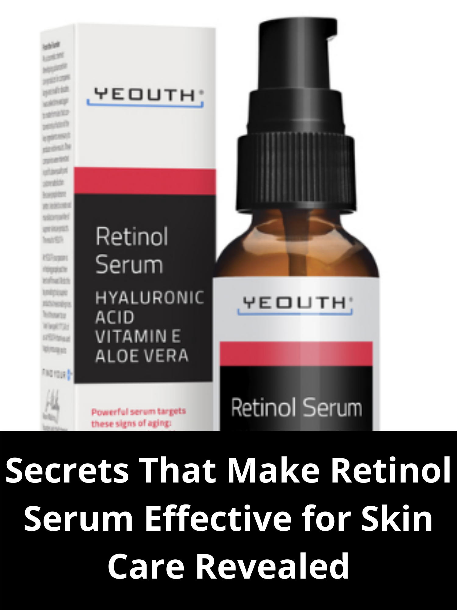 Secrets That Make Retinol Serum Effective For Skin Care Revealed In 2020 Retinol Serum Retinol Serum