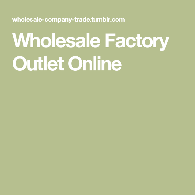 Wholesale Factory Outlet Online