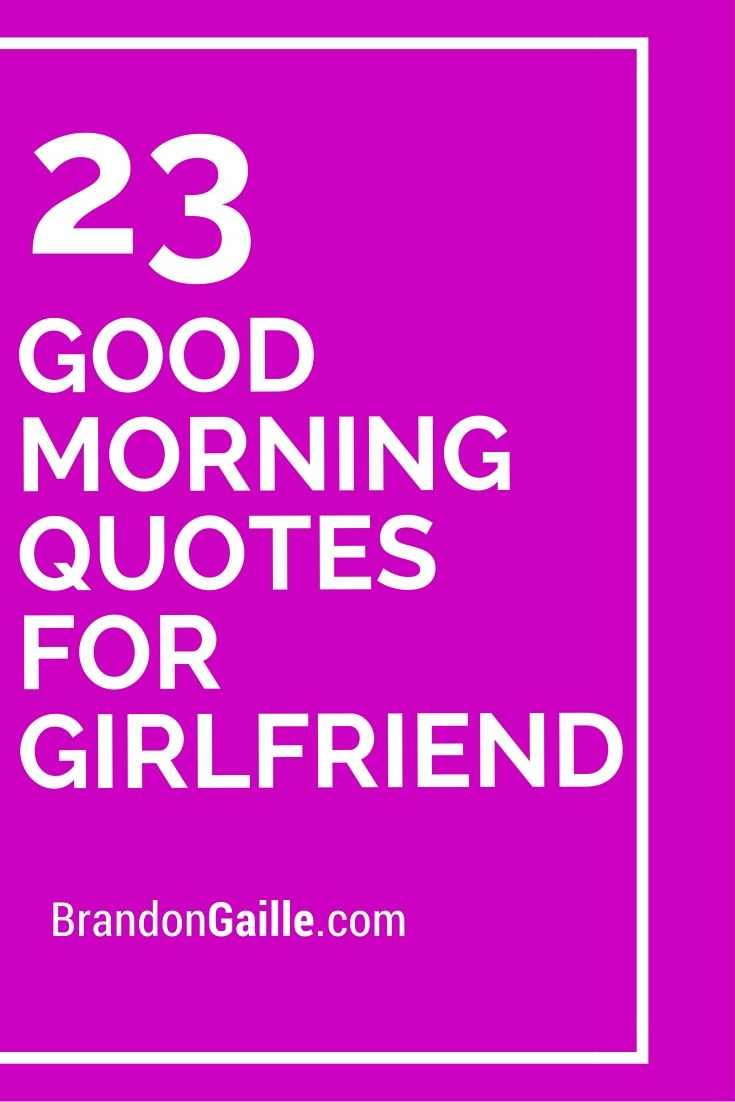 23 Good Morning Quotes For Girlfriend Message Personalized Greeting Cards