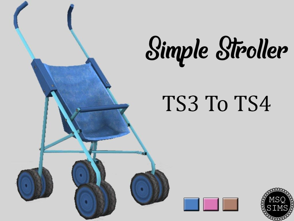 Sims 4 Toddler Stroller Mod Simple Stroller Ts3 To Ts4 Sims Sims 4 Toddler Sims Sims 4