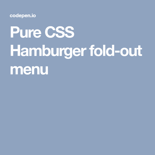 Pure CSS Hamburger fold-out menu | HTML5 & CSS3 & JavaScript
