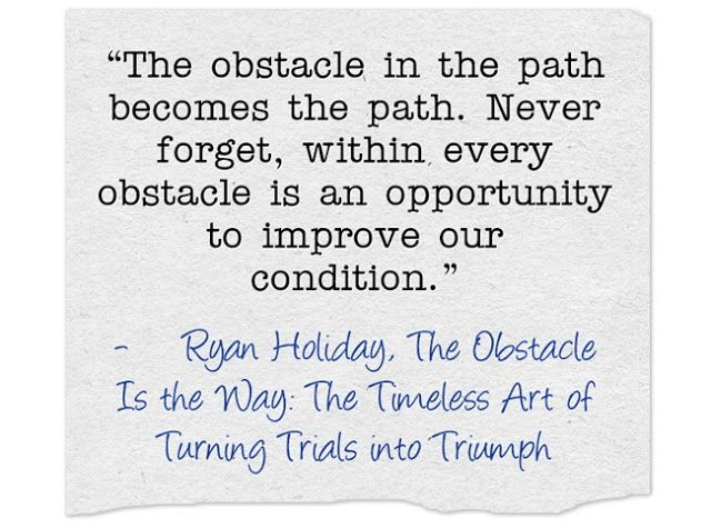 Ryan Holiday Top Quotes From His Book The Obstacle Is The Way