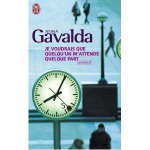 Je voudrais que quelqu'un m'attende quelque part Anna Gavalda  Acheté à Roissy Eté 2010