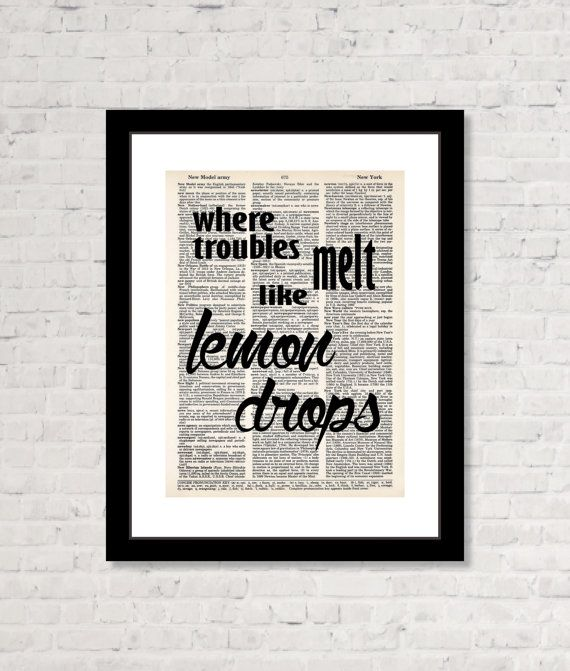 Where Troubles Melt Like Lemon Drops Typography Dictionary Art Print on Dictionary Page Somewhere Over The Rainbow Wizard Of Oz