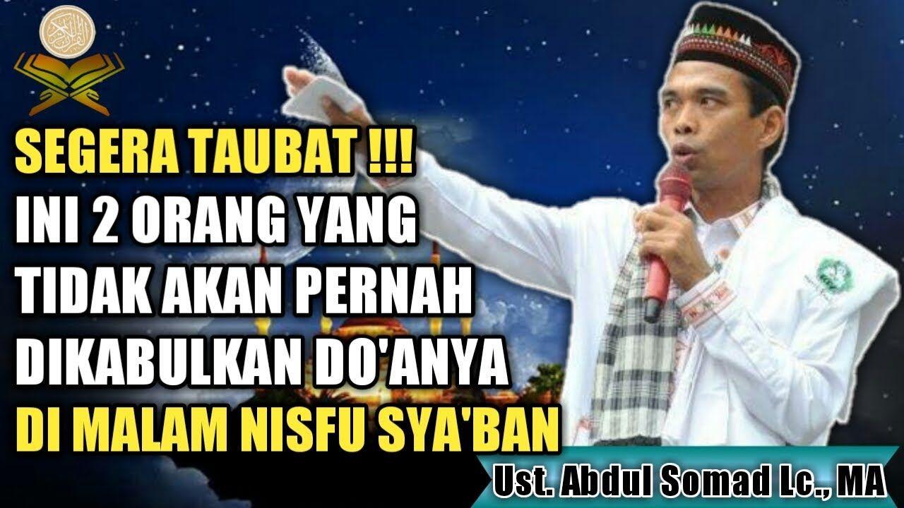 Malam Nisfu Sya Ban Dua Orang Ini Tidak Dikabulkan Do Anya Ustadz Abdu Di 2020 Malam Orang Youtube