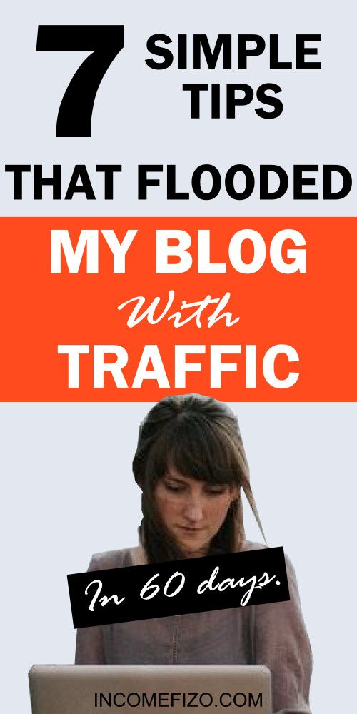 7 Simple Steps To Increase Your Blog Traffic Massively in 60 days #blog
