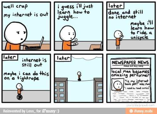 Is my internet back yet? Lol