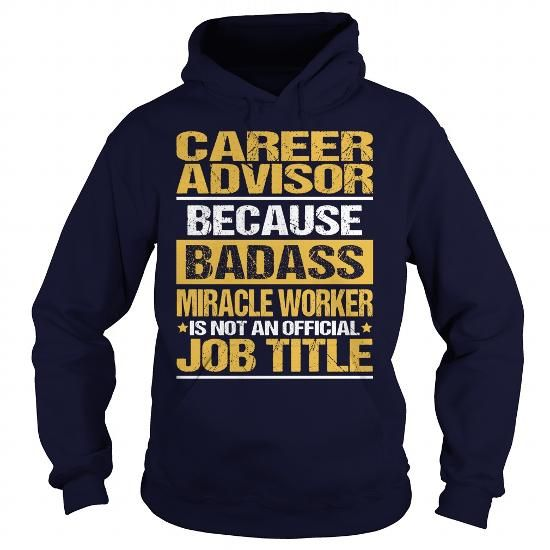 Awesome Tee For Career Advisor T Shirts, Hoodies, Sweatshirts. CHECK PRICE ==► https://www.sunfrog.com/LifeStyle/Awesome-Tee-For-Career-Advisor-93740069-Navy-Blue-Hoodie.html?41382