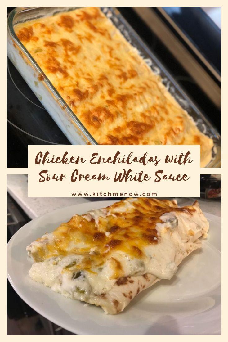 Chicken enchiladas with sour cream white sauce chicken