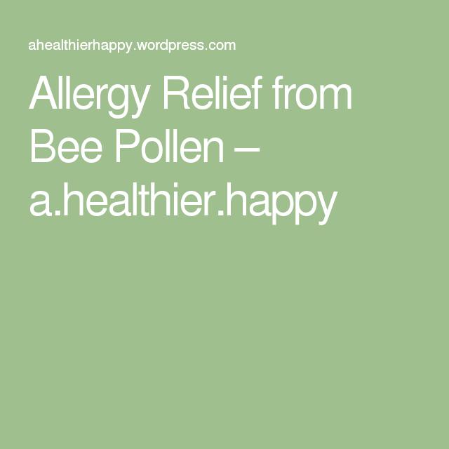 Allergy Relief from Bee Pollen – a.healthier.happy
