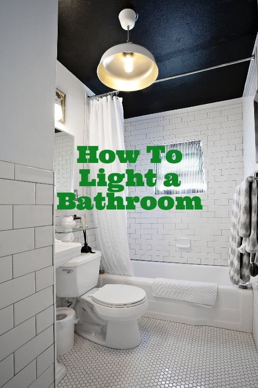 How to Properly Light a Bathroom | Lights, Bath and House